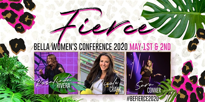 FIERCE Bella Women's Conference May 1st and 2nd